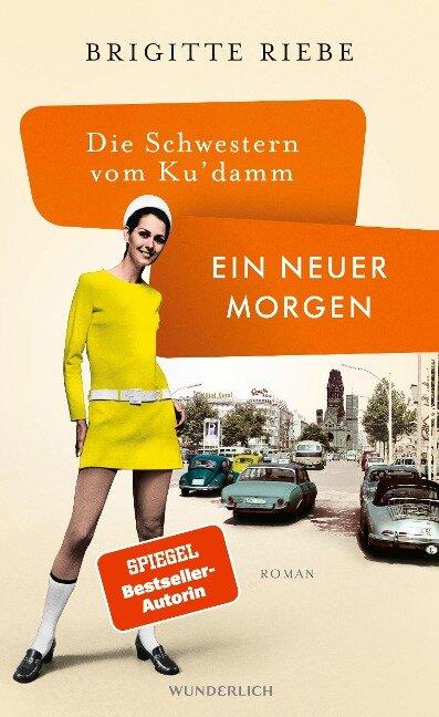 Die Schwestern vom Ku'damm: Ein neuer Morgen - Brigitte Riebe