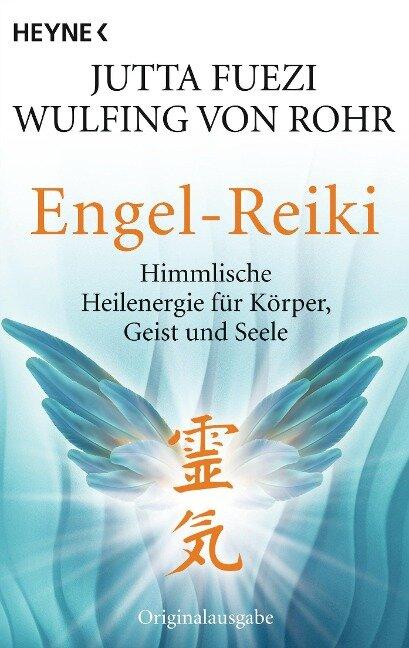 Engel-Reiki - Jutta Fuezi, Wulfing von Rohr