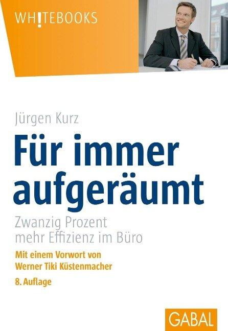 Für immer aufgeräumt - Jürgen Kurz