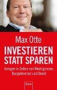 Investieren statt sparen - Max Otte