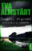 Dunkler Abgrund - Eva Almstädt