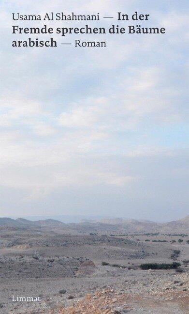 In der Fremde sprechen die Bäume arabisch - Usama Al Shahmani