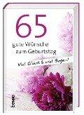 65 gute Wünsche zum Geburtstag -