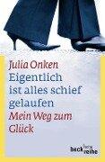 Eigentlich ist alles schief gelaufen - Julia Onken