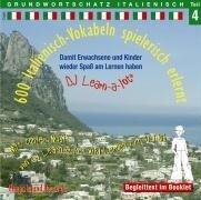 600 Italienisch-Vokabeln spielerisch erlernt. Grundwortschatz 4. CD -