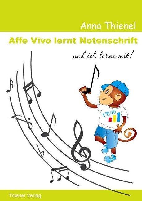 Noten lernen kinderleicht: Affe Vivo lernt Notenschrift und ich lerne mit! - Anna Thienel