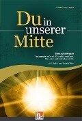 Du in unserer Mitte (SATB) - Martin Völlinger
