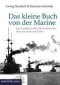 Das kleine Buch von der Marine - Georg Neudeck, Heinrich Schröder