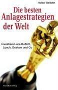 Die besten Anlagestrategien der Welt - Volker Gelfahrt