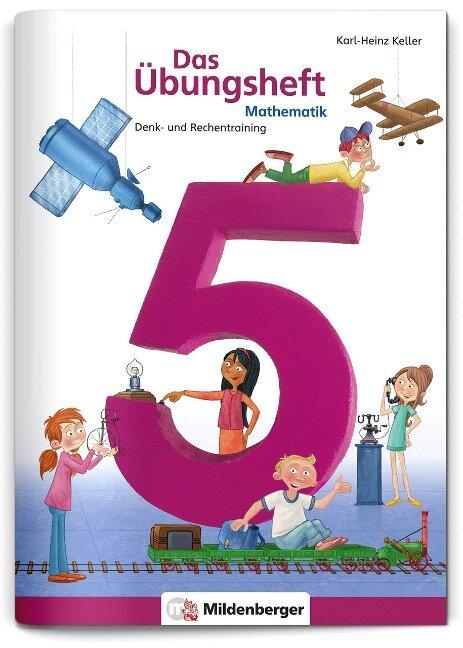 Mathematik 5. Das Übungsheft Neubearbeitung - Karl-Heinz Keller