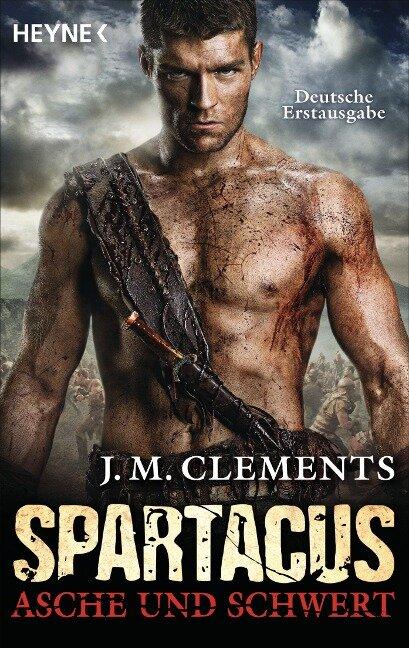 Spartacus: Asche und Schwert - J. M. Clements