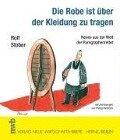 Die Robe ist über der Kleidung zu tragen - Rolf Stober, Philipp Heinisch