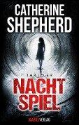 Nachtspiel: Thriller - Catherine Shepherd