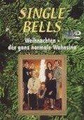 Single Bells. Weihnachten - der ganz normale Wahnsinn 1. DVD-Video -