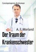 Der Traum der Krankenschwester - A. F. Morland