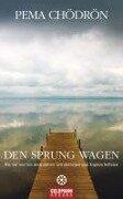 Den Sprung wagen - Pema Chödrön