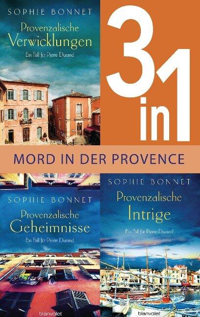 Drei Fälle für Pierre Durand: Provenzalische Verwicklungen / Provenzalische Geheimnisse / Provenzalische Intrige (3in1-Bundle) - Sophie Bonnet