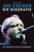 Joe Cocker - Die Biografie - Christof Graf