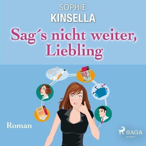 Sag's nicht weiter, Liebling - Roman - Sophie Kinsella
