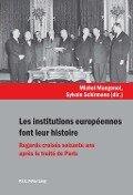 Les institutions europeennes font leur histoire -