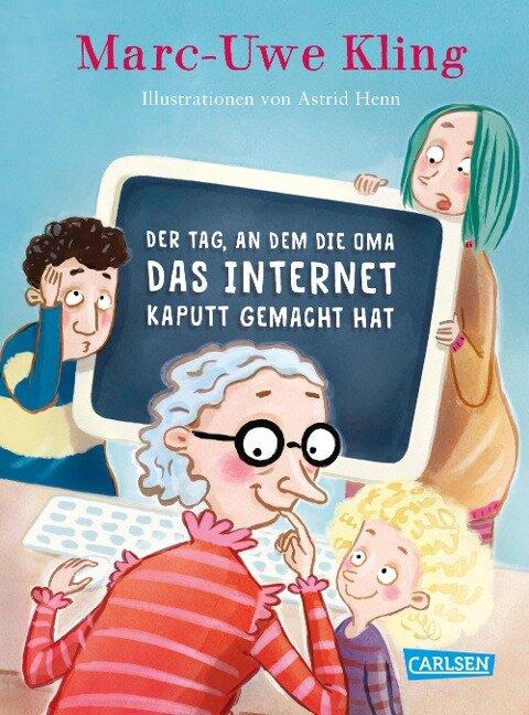Der Tag, an dem die Oma das Internet kaputt gemacht hat - Marc-Uwe Kling