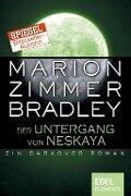 Der Untergang von Neskaya - Marion Zimmer Bradley