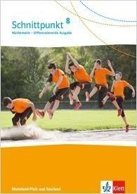 Schnittpunkt Mathematik 8. Differenzierende Ausgabe Rheinland-Pfalz und Saarland. Schülerbuch Klasse 8 -