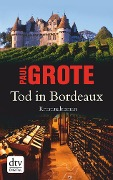 Tod in Bordeaux - Paul Grote
