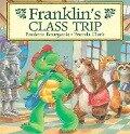 Franklin's Class Trip - Paulette Bourgeois, Brenda Clark