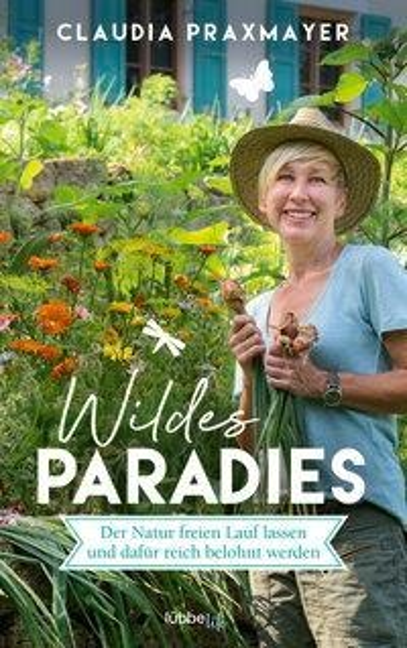 Wildes Paradies - Claudia Praxmayer