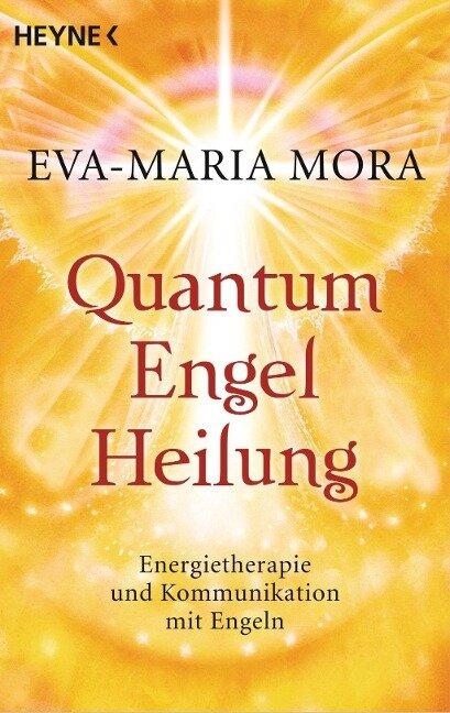 Quantum-Engel-Heilung - Eva-Maria Mora