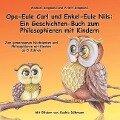 Opa-Eule Carl und Enkel-Eule Nils: Ein Geschichten-Buch zum Philosophieren mit Kindern - Michael Siegmund, Arlett Siegmund