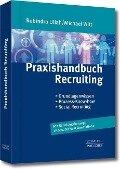 Praxishandbuch Recruiting - Robindro Ullah, Michael Witt