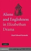 Aliens and Englishness in Elizabethan Drama - Lloyd Edward Kermode