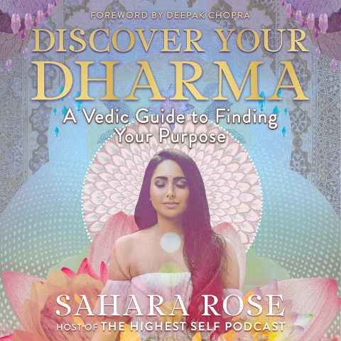 Discover Your Dharma - Sahara Rose