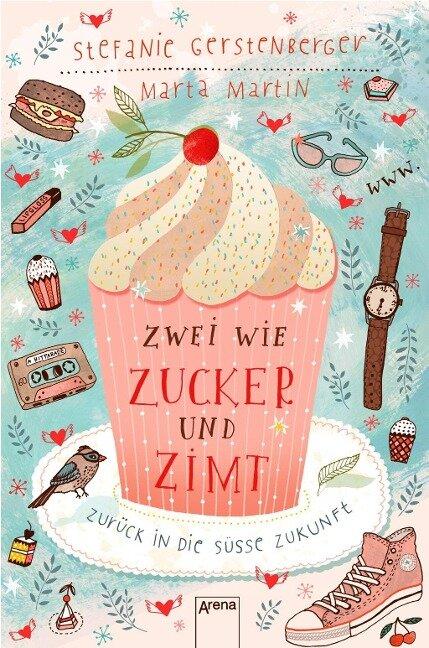 Zwei wie Zucker und Zimt. Zurück in die süße Zukunft - Marta Martin, Stefanie Gerstenberger
