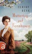 Muttertag auf Fennhusen - Ulrike Renk