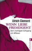 Wenn Liebe fremdgeht - Ulrich Clement