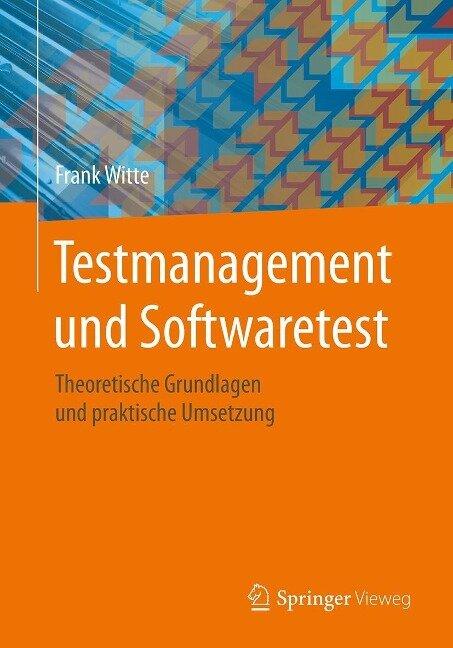 Testmanagement und Softwaretest - Frank Witte
