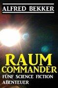 Raum-Commander - Alfred Bekker