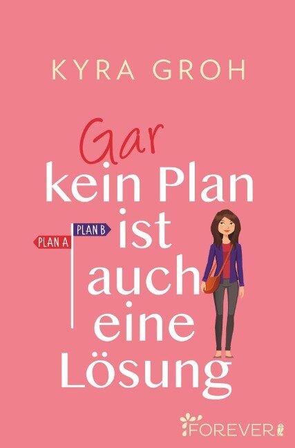 Gar kein Plan ist auch eine Lösung - Kyra Groh