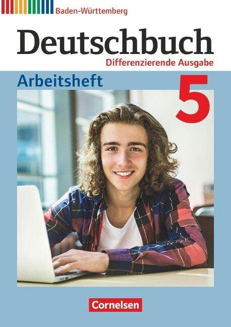 Deutschbuch Band 5: 9. Schuljahr - Differenzierende Ausgabe Baden-Württemberg - Arbeitsheft mit Lösungen -