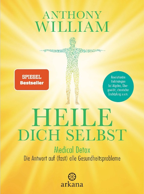 Heile dich selbst - Anthony William