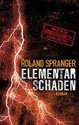Elementarschaden - Roland Spranger
