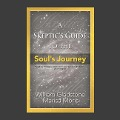 A Skeptic's Guide to the Soul's Journey: How to Develop Your Intuition for Fun and Profit - Marisa Moris