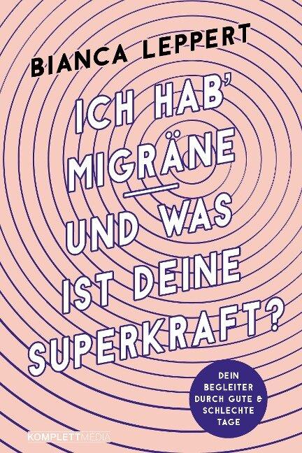 Ich hab' Migräne - Und was ist deine Superkraft? - Bianca Leppert