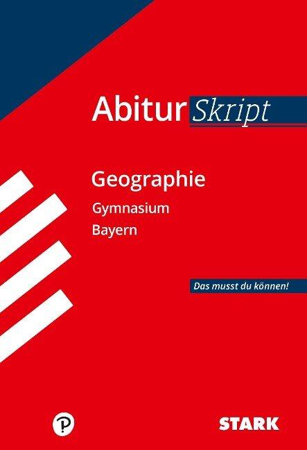 Abitur-Training Erdkunde / Abiturskript Bayern Geographie - Rainer Koch