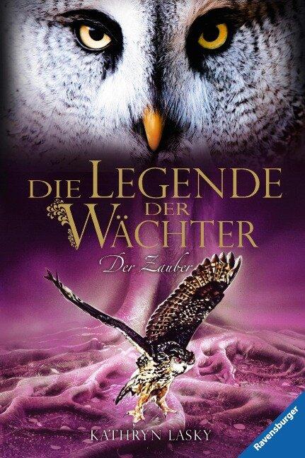 Die Legende der Wächter 12: Der Zauber - Kathryn Lasky