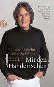 Mit den Händen sehen - Hans-Wilhelm Müller-Wohlfahrt