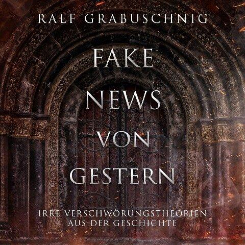 Fake News von Gestern - Ralf Grabuschnig